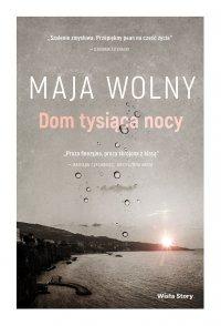 Dom tysiąca nocy - Maja Wolny - ebook