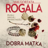 Dobra Matka - Małgorzata Rogala - audiobook