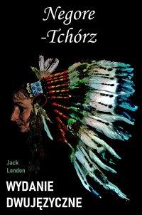 Negore-Tchórz. Wydanie dwujęzyczne - Jack London - ebook