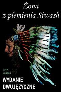 Żona z plemienia Siwash. Wydanie dwujęzyczne