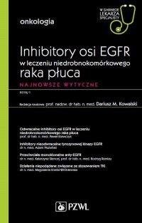 W gabinecie lekarza specjalisty. Onkologia. Inhibitory osi EGFR w leczeniu niedrobnokomórkowego raka płuca. Najnowsze wytyczne - red. Dariusz M. Kowalski - ebook