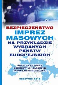 Bezpieczeństwo imprez masowych na przykładzie wybranych państw europejskich - Jarosław Struniawski - ebook
