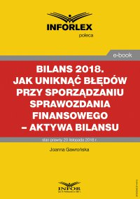 Bilans 2018. Jak uniknąć błędów przy sporządzaniu sprawozdania finansowego – aktywa bilansu - Joanna Gawrońska - ebook