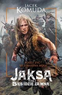 Jaksa. Bies idzie za mną - Jacek Komuda - ebook