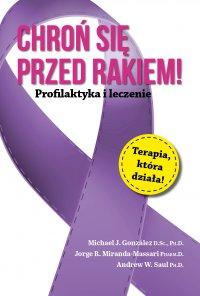 Chroń się przed rakiem. Profilaktyka i leczenie - Opracowanie zbiorowe - ebook