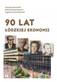 90 lat łódzkiej ekonomii - Czesław Domański - ebook