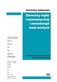 Elementy logiki matematycznej i metodologii nauk ścisłych (skrypt z wykładów) - Stanisław Jaśkowski - ebook