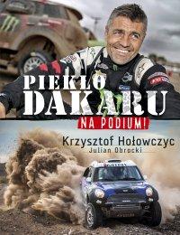 Na podium. Piekło Dakaru - Krzysztof Hołowczyc - ebook