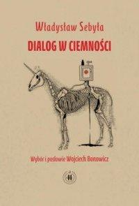 Dialog w ciemności - Władysław Sebyła - ebook