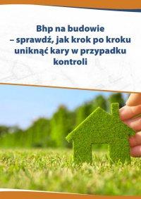 Bhp na budowie – sprawdź, jak krok po kroku uniknąć kary w przypadku kontroli - Katarzyna Czajkowska-Matosiuk - ebook
