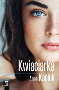 Kwiaciarka - Anna Kasiuk - ebook