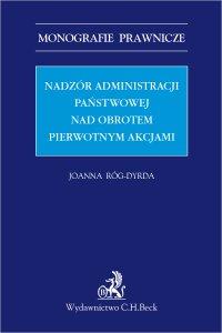 Nadzór administracji państwowej nad obrotem pierwotnym akcjami