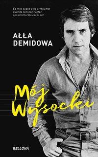 Mój Wysocki - Ałła Demidowa - ebook