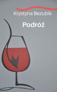 Podróż - Krystyna Bezubik - ebook