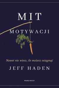 Mit motywacji - Jeff Haden - ebook