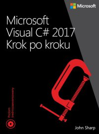 Microsoft Visual C# 2017. Krok po kroku