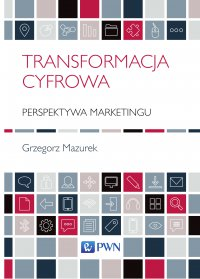 Transformacja cyfrowa. Perspektywa marketingu - ebook