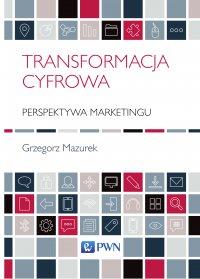 Transformacja cyfrowa. Perspektywa marketingu - ebook