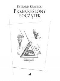 Przekreślony początek - Ryszard Krynicki - ebook