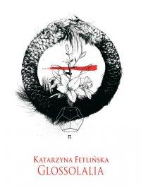 Glossolalia - Katarzyna Fetlińska - ebook