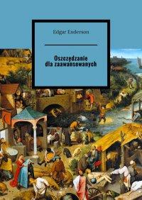 Oszczędzanie dla zaawansowanych - Edgar Enderson - ebook