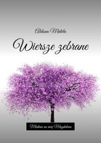 Wiersze zebrane - Aldona Matela - ebook