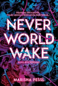 Neverworld Wake - Marisha Pessl - ebook