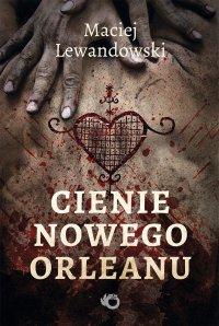 Cienie Nowego Orleanu - Maciej Lewandowski - ebook