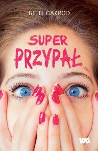 Super przypał - Beth Garrod - ebook