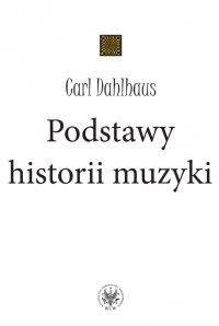 Podstawy historii muzyki - Carl Dahlhaus - ebook