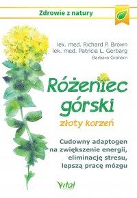 Różeniec górski - złoty korzeń - Richard P. Brown - ebook