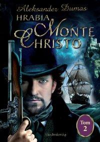 Hrabia Monte Christo. Tom II