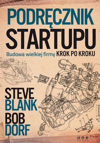 Podręcznik startupu. Budowa wielkiej firmy krok po kroku - Steve Blank - audiobook