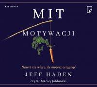 Mit motywacji - Jeff Haden - audiobook