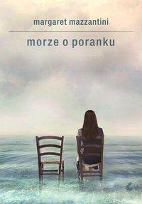 Morze o poranku - Margaret Mazzantini - ebook