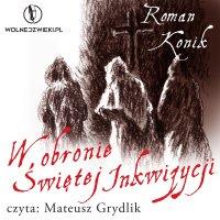 W obronie Świętej Inkwizycji - Roman Konik - audiobook