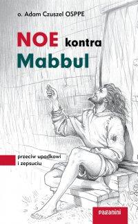 Noe kontra Mabbul. Przeciw upadkowi i zepsuciu - o. Adam Czuszel OSPPE - audiobook