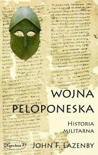 Wojna Peloponeska. Historia militarna - John Lazenby - ebook