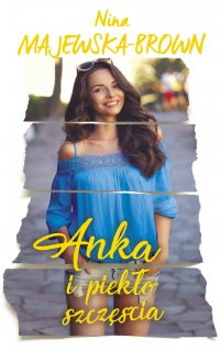 Anka i piekło szczęścia - Nina Majewska – Brown - ebook