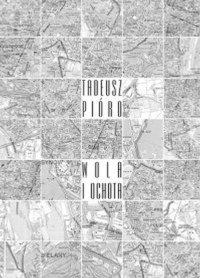 Wola i Ochota - Tadeusz Pióro - ebook