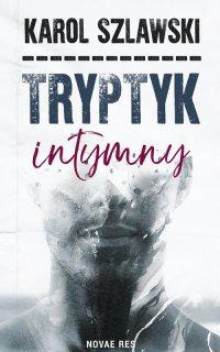 Tryptyk intymny - Karol Szlawski - ebook