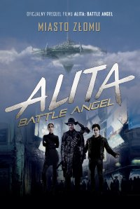 Alita: Battle Angel. Miasto Złomu - Pat Cadigan - ebook