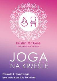 Joga na krześle - Kristin McGee - ebook