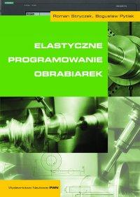 Elastyczne programowanie obrabiarek - Roman Stryczek - ebook