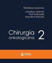 Chirurgia onkologiczna. Tom 2 - Arkadiusz Jeziorski - ebook