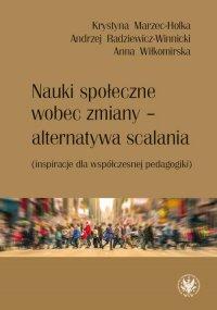 Nauki społeczne wobec zmiany - alternatywa scalania - Anna Wiłkomirska - ebook