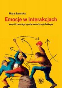 Emocje w interakcjach współczesnego społeczeństwa polskiego - Maja Sawicka - ebook
