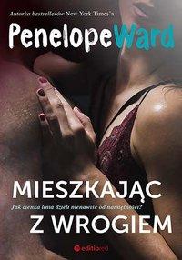 Mieszkając z wrogiem - Penelope Ward - ebook