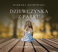 Dziewczynka z parku - Barbara Kosmowska - audiobook