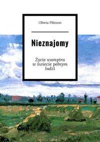 Nieznajomy - Oliwia Pilimon - ebook
